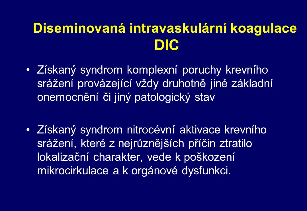 Diseminovaná intravaskulární koagulace DIC