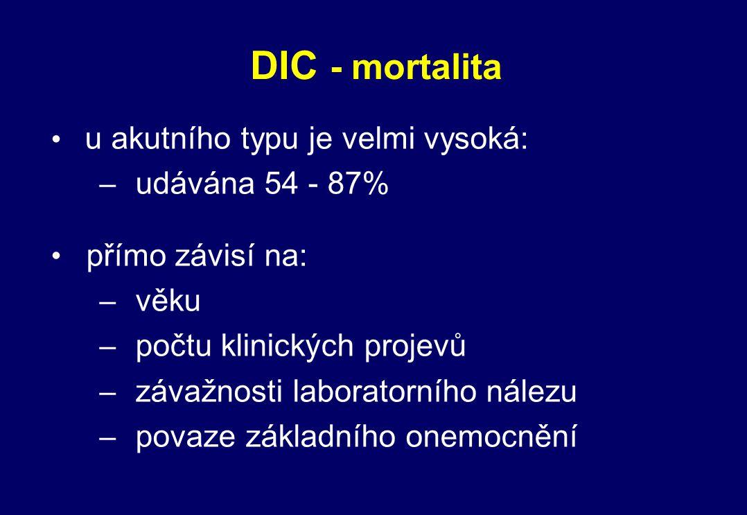 DIC - mortalita u akutního typu je velmi vysoká: udávána 54 - 87%