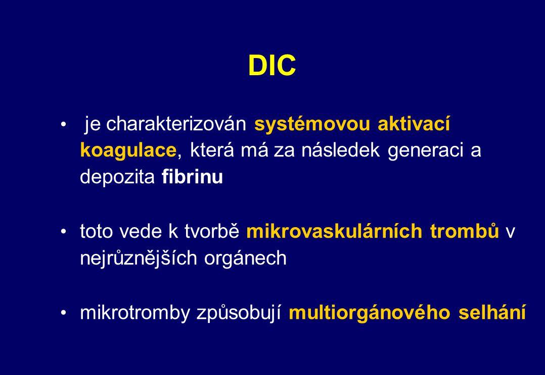 DIC je charakterizován systémovou aktivací koagulace, která má za následek generaci a depozita fibrinu.