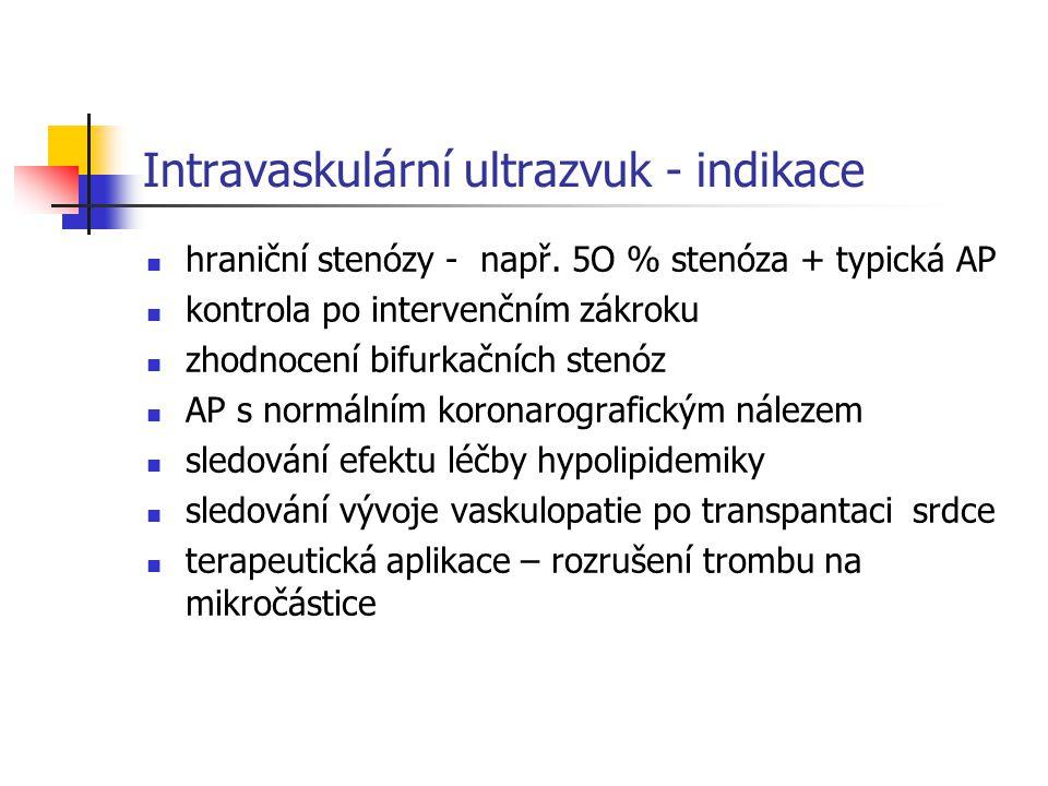 Intravaskulární ultrazvuk - indikace