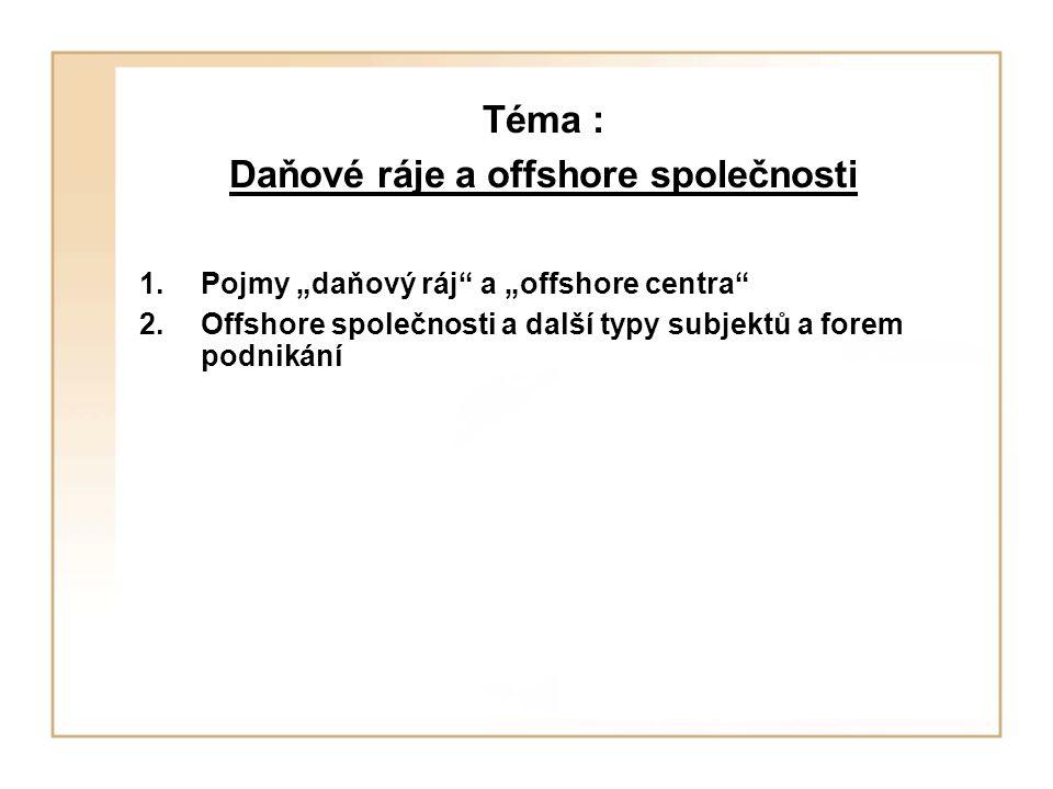 Téma : Daňové ráje a offshore společnosti