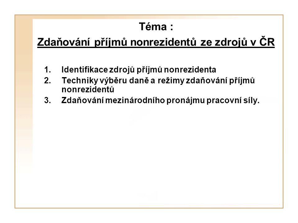 Téma : Zdaňování příjmů nonrezidentů ze zdrojů v ČR