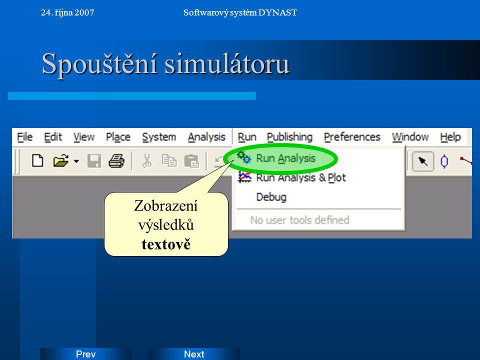 Spouštění simulátoru Zobrazení výsledků textově 24. října 2007