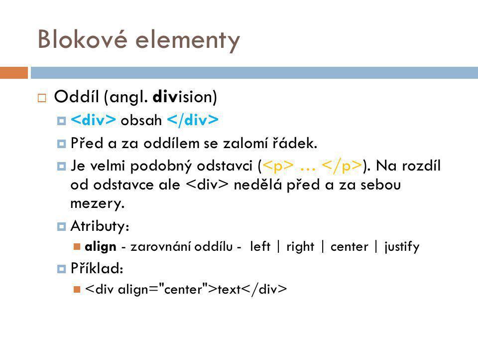 Blokové elementy Oddíl (angl. division) <div> obsah </div>