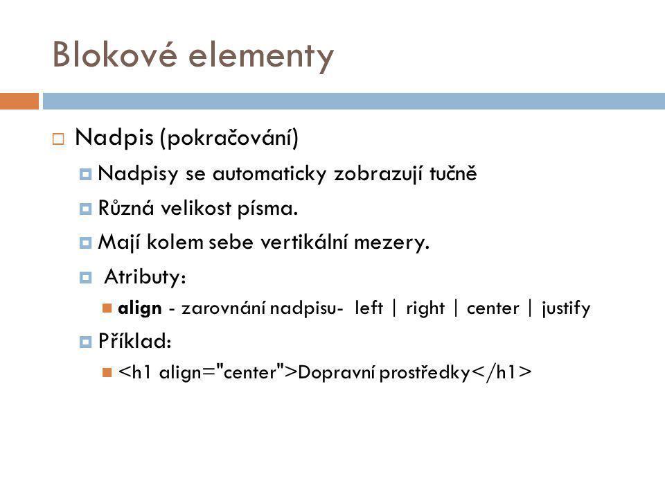 Blokové elementy Nadpis (pokračování)