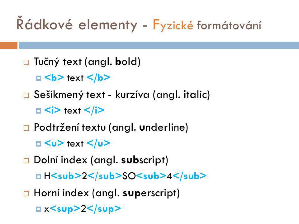 Řádkové elementy - Fyzické formátování