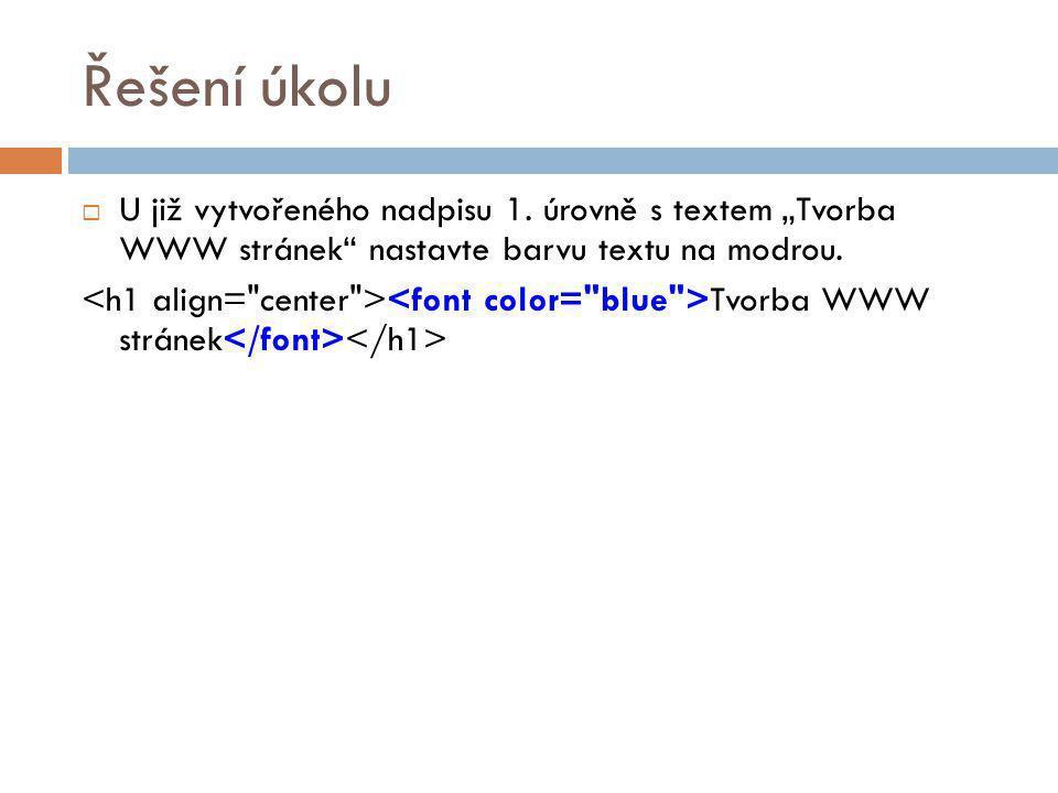 """Řešení úkolu U již vytvořeného nadpisu 1. úrovně s textem """"Tvorba WWW stránek nastavte barvu textu na modrou."""