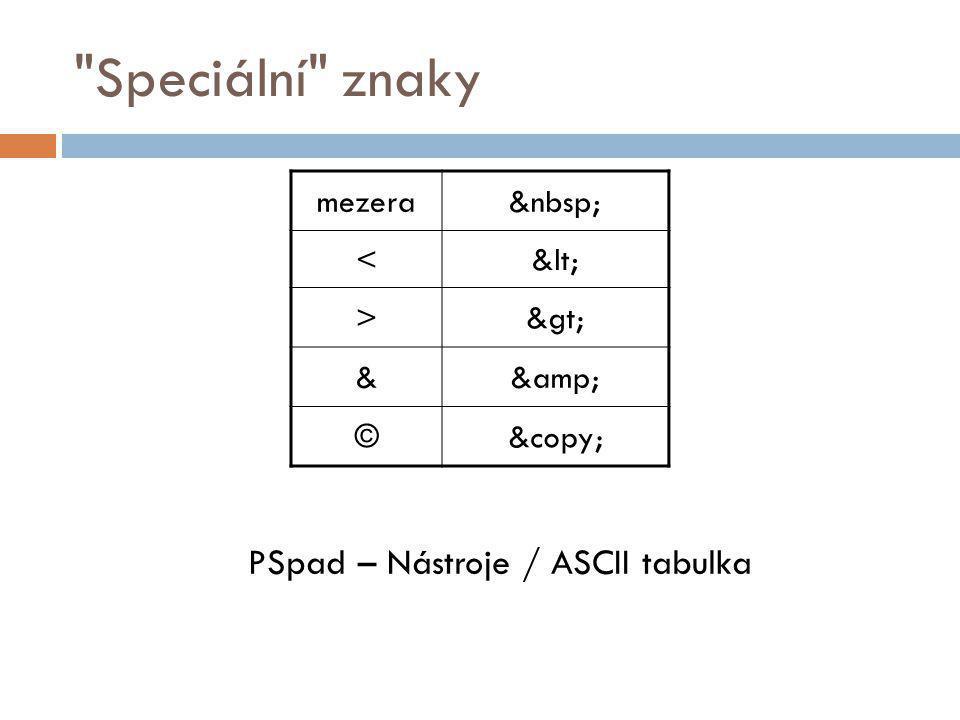 Speciální znaky PSpad – Nástroje / ASCII tabulka mezera <