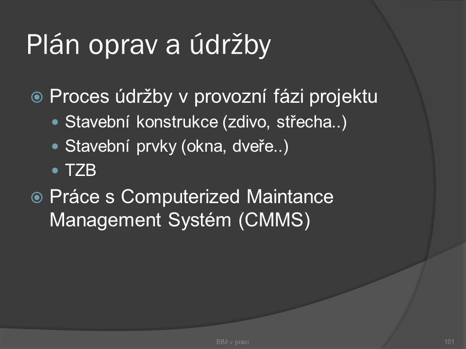 Plán oprav a údržby Proces údržby v provozní fázi projektu