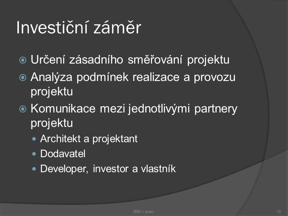 Investiční záměr Určení zásadního směřování projektu