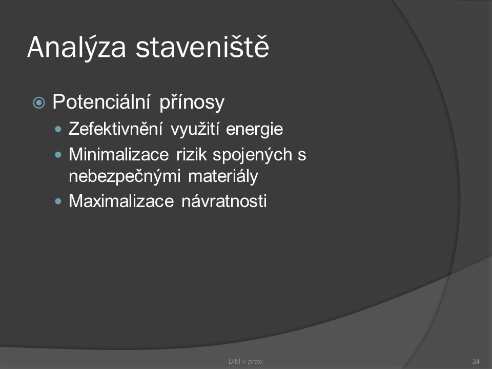Analýza staveniště Potenciální přínosy Zefektivnění využití energie