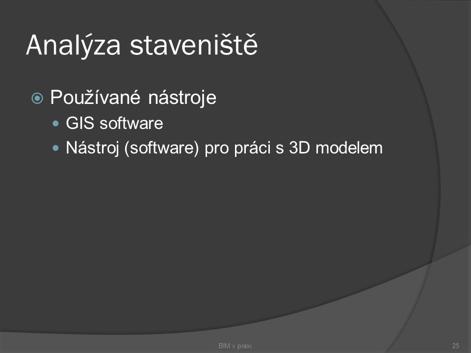 Analýza staveniště Používané nástroje GIS software