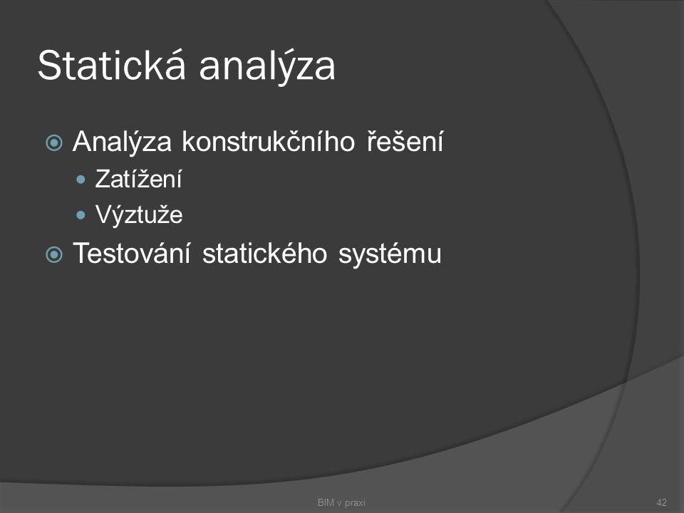 Statická analýza Analýza konstrukčního řešení