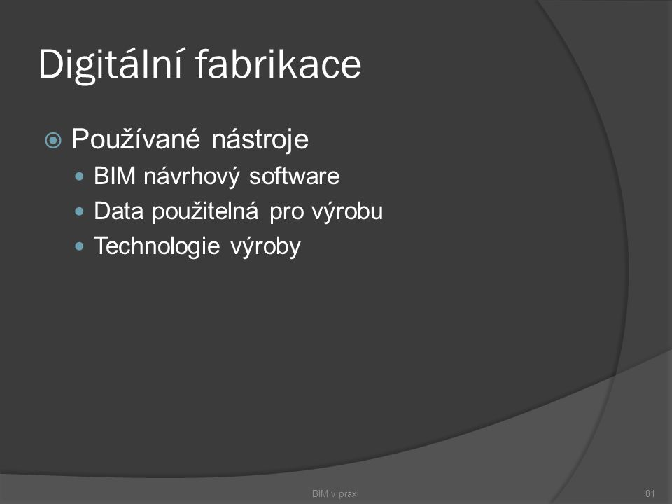 Digitální fabrikace Používané nástroje BIM návrhový software