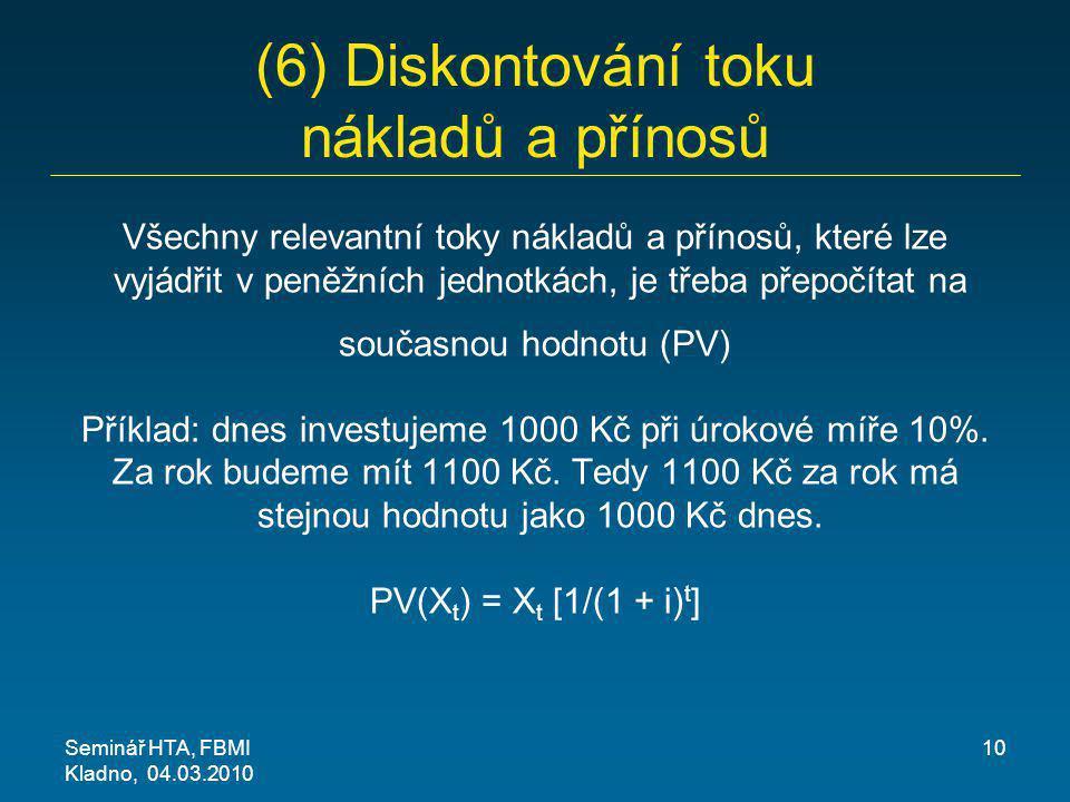 (6) Diskontování toku nákladů a přínosů