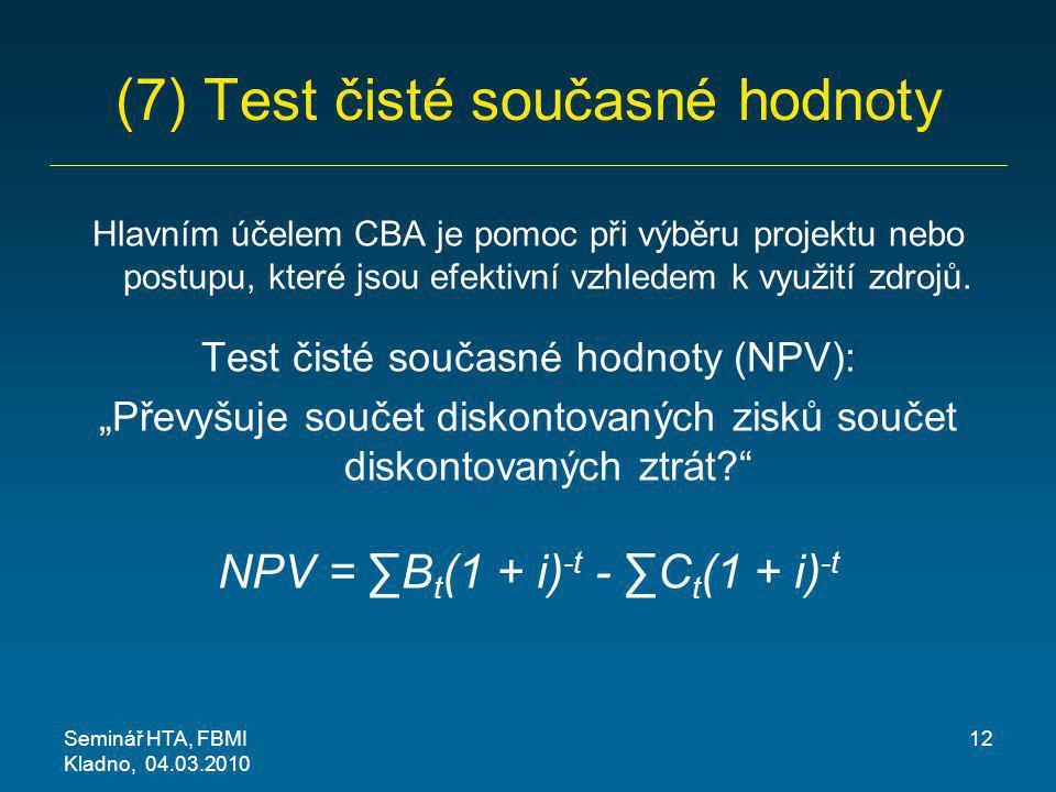 (7) Test čisté současné hodnoty