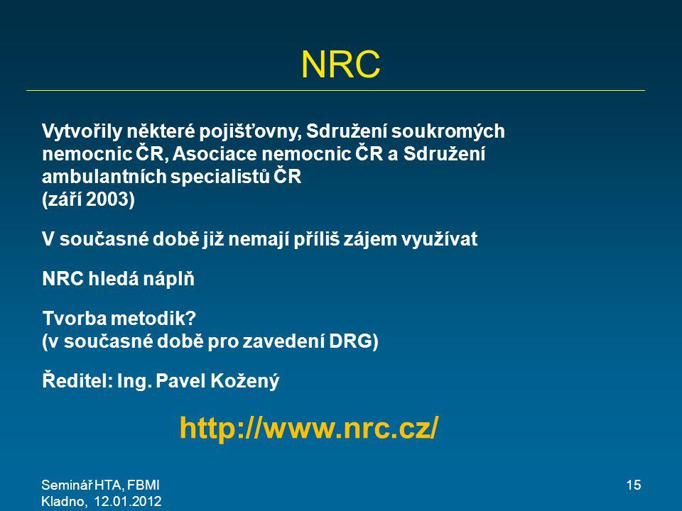 NRC Vytvořily některé pojišťovny, Sdružení soukromých nemocnic ČR, Asociace nemocnic ČR a Sdružení ambulantních specialistů ČR (září 2003)