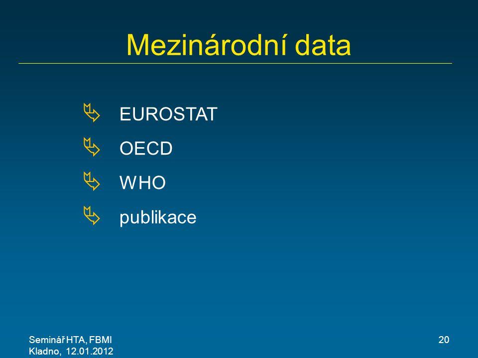 Mezinárodní data EUROSTAT OECD WHO publikace