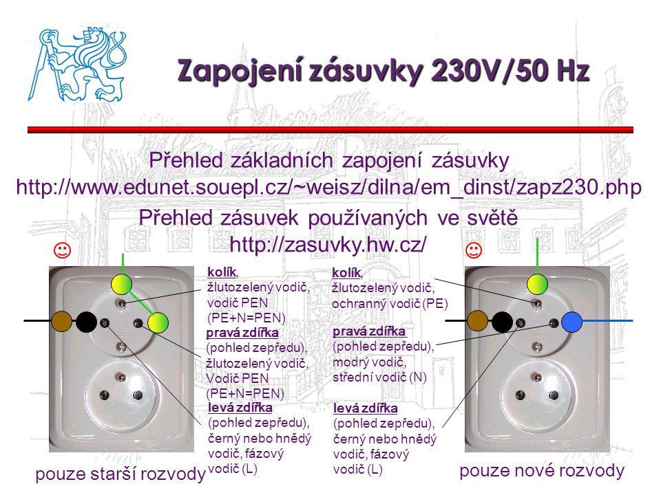 Zapojení zásuvky 230V/50 Hz Přehled základních zapojení zásuvky
