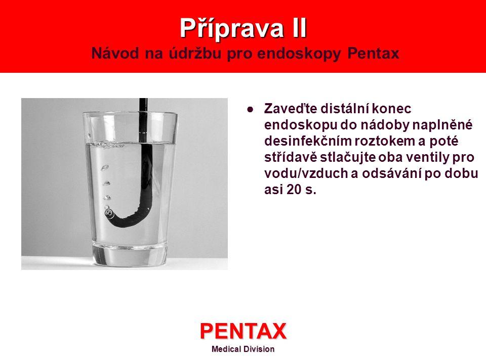 Příprava II Návod na údržbu pro endoskopy Pentax