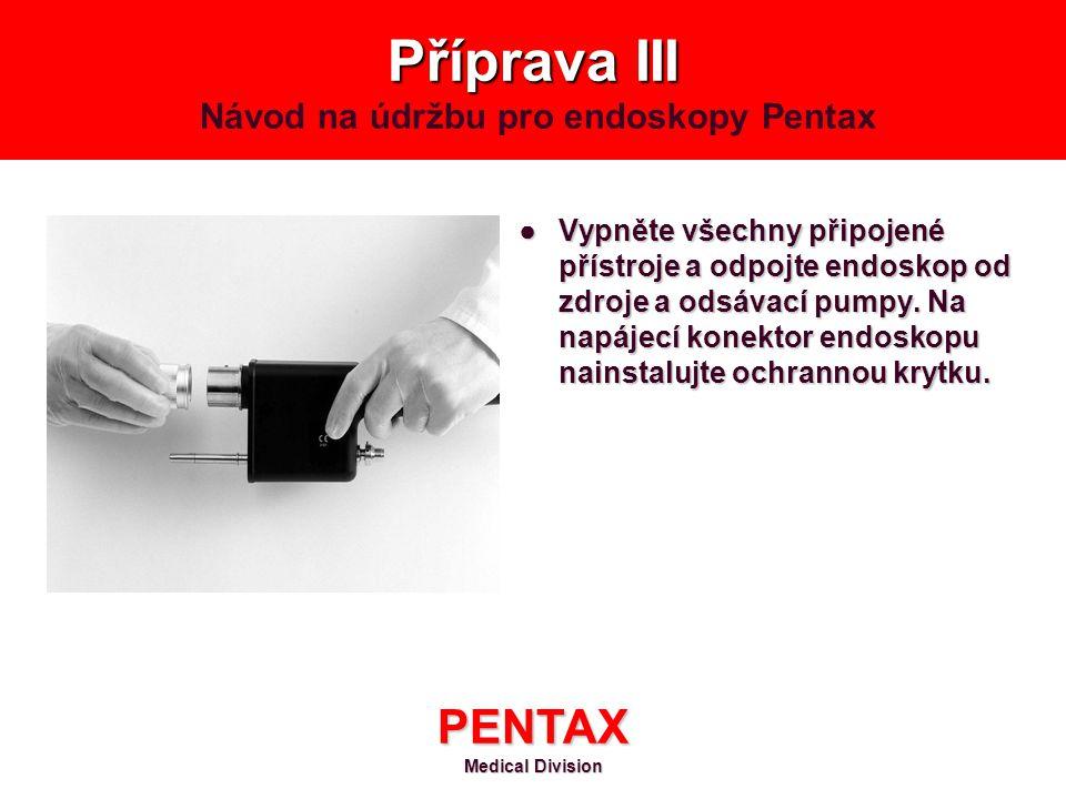 Příprava III Návod na údržbu pro endoskopy Pentax