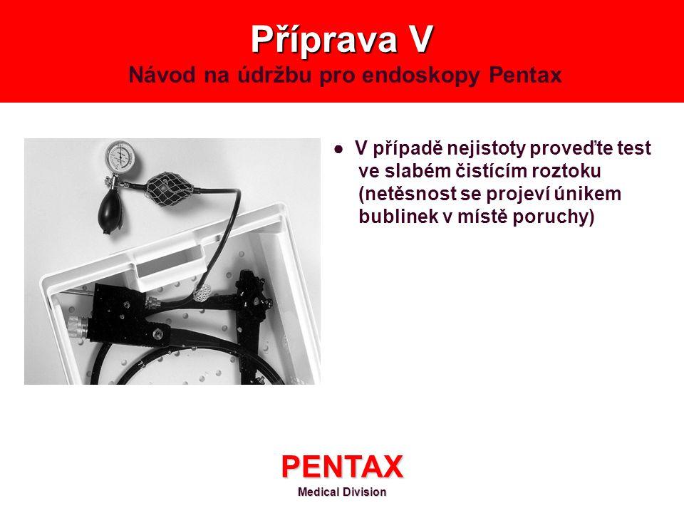 Příprava V Návod na údržbu pro endoskopy Pentax