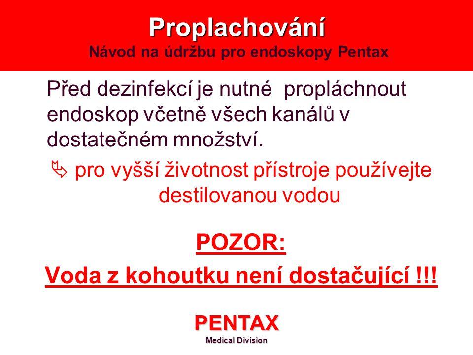 Proplachování Návod na údržbu pro endoskopy Pentax