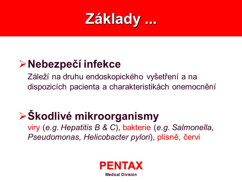 Základy ... Nebezpečí infekce Škodlivé mikroorganismy PENTAX