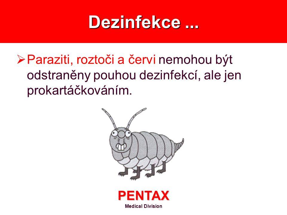 Dezinfekce ... Paraziti, roztoči a červi nemohou být odstraněny pouhou dezinfekcí, ale jen prokartáčkováním.