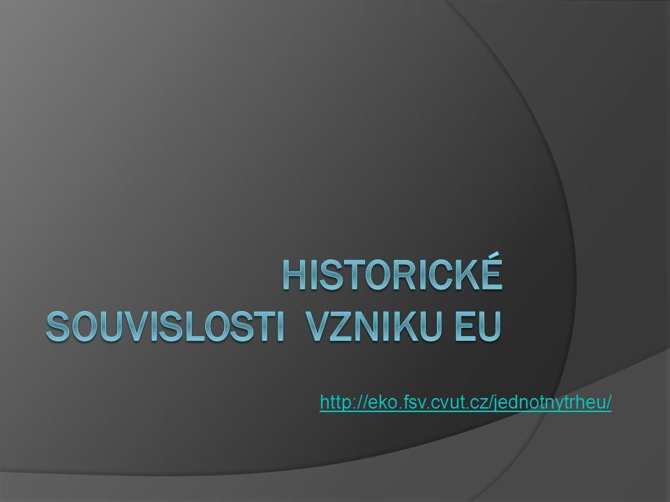 Historické souvislosti vzniku EU