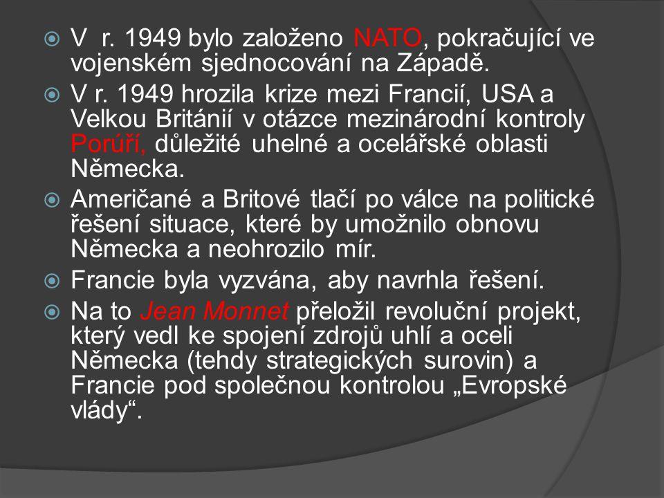 V r. 1949 bylo založeno NATO, pokračující ve vojenském sjednocování na Západě.
