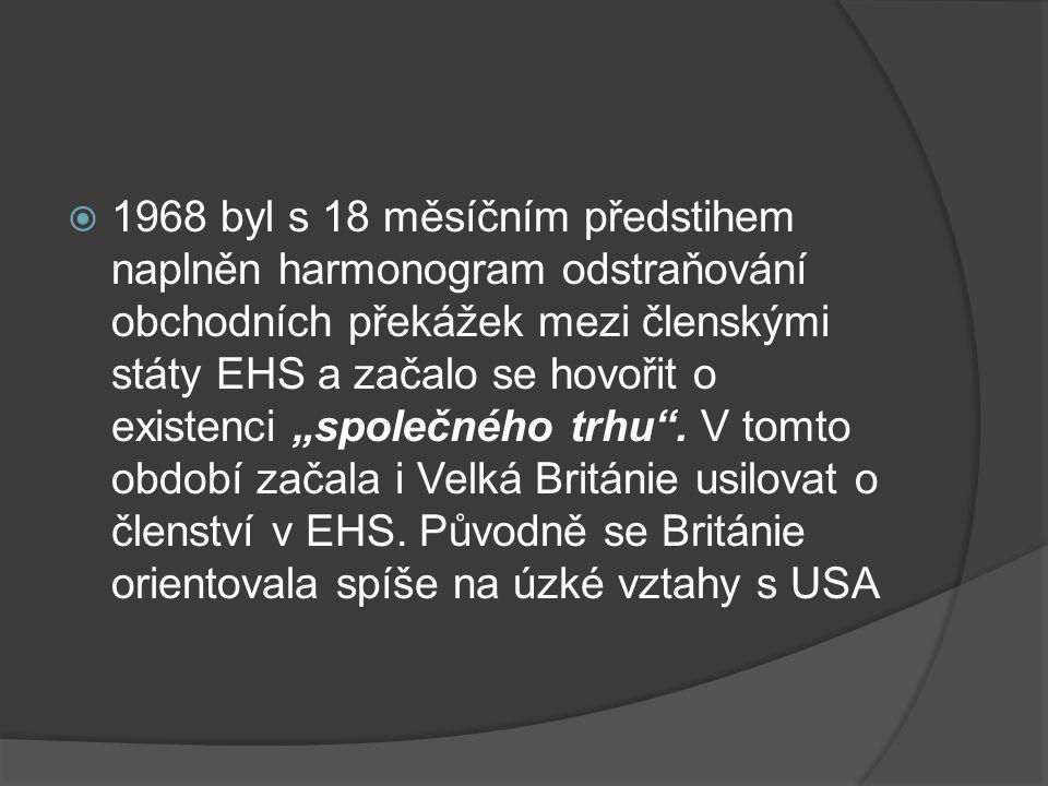 """1968 byl s 18 měsíčním předstihem naplněn harmonogram odstraňování obchodních překážek mezi členskými státy EHS a začalo se hovořit o existenci """"společného trhu ."""