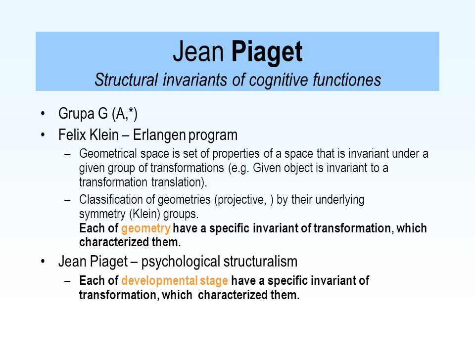 Jean Piaget Structural invariants of cognitive functiones