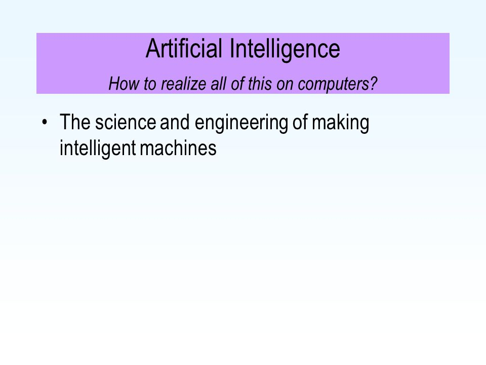 Artificial Intelligence How to realize all of this on computers