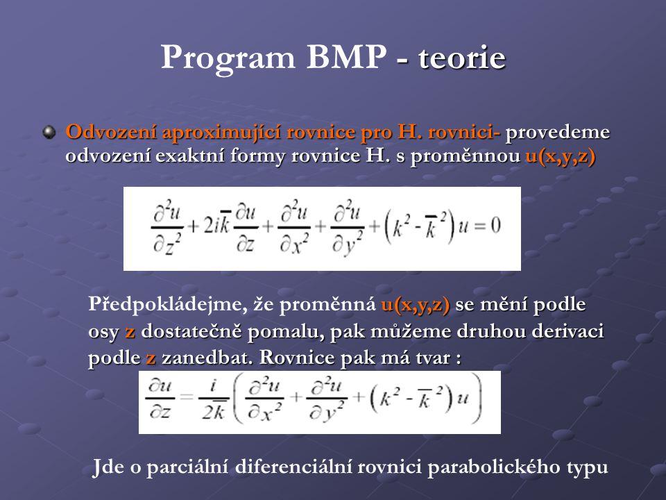 Program BMP - teorie Odvození aproximující rovnice pro H. rovnici- provedeme odvození exaktní formy rovnice H. s proměnnou u(x,y,z)