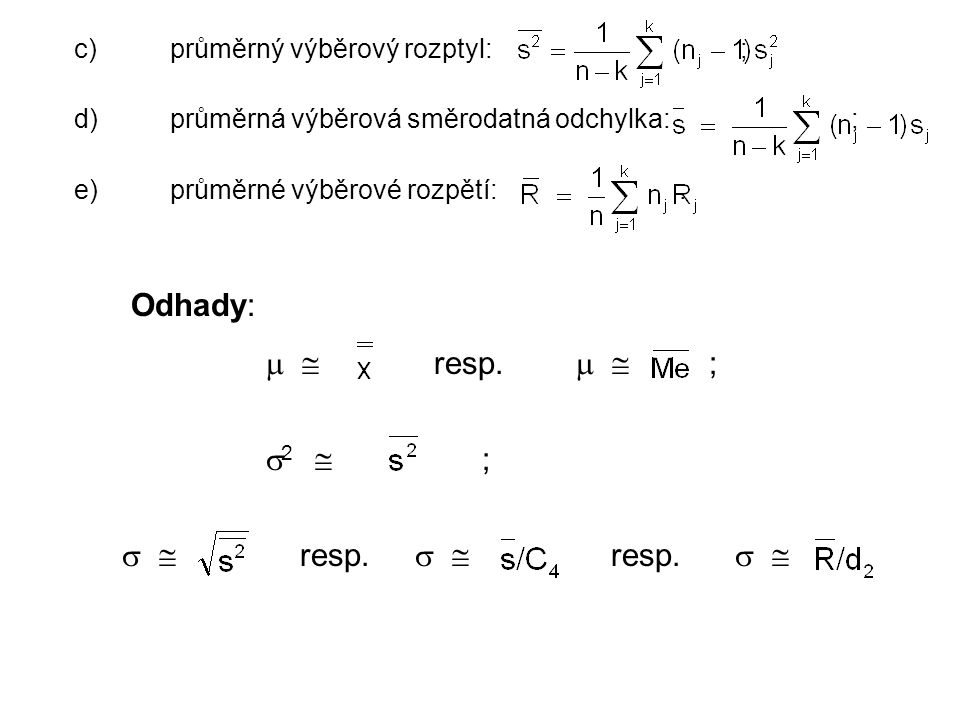Odhady:   resp.   ; 2  ;   resp.   resp.  