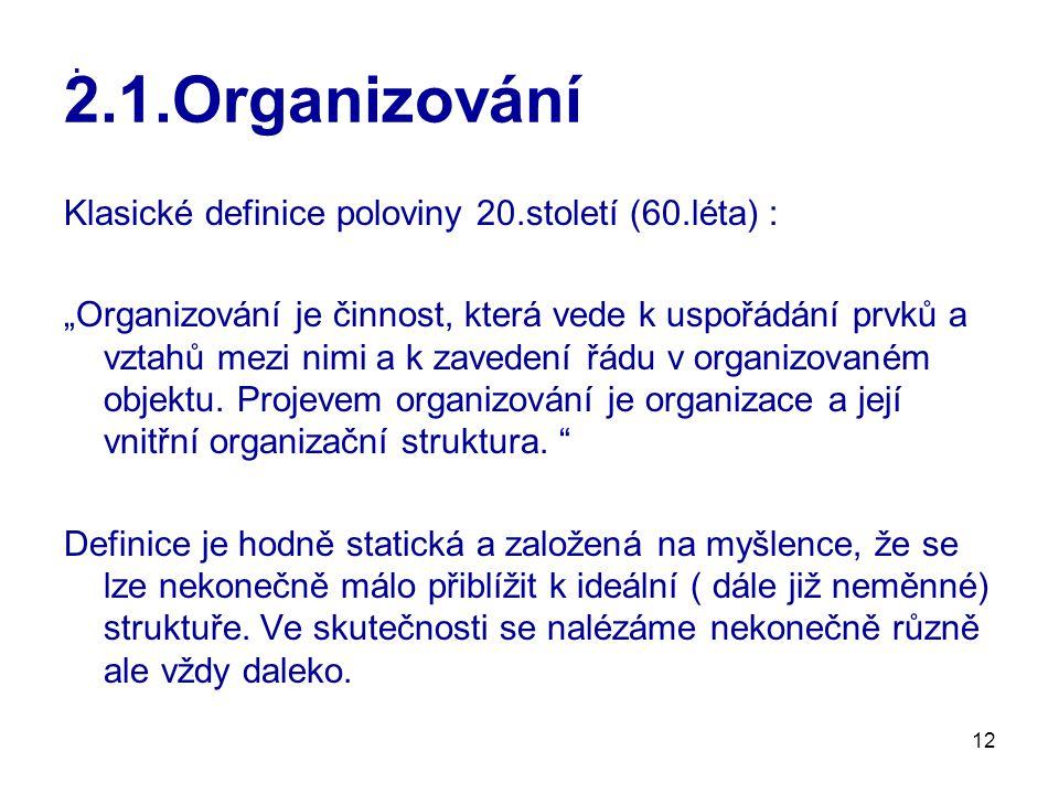 2.1.Organizování Klasické definice poloviny 20.století (60.léta) :