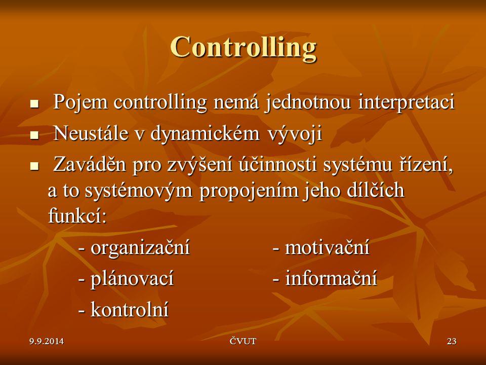 Controlling Pojem controlling nemá jednotnou interpretaci