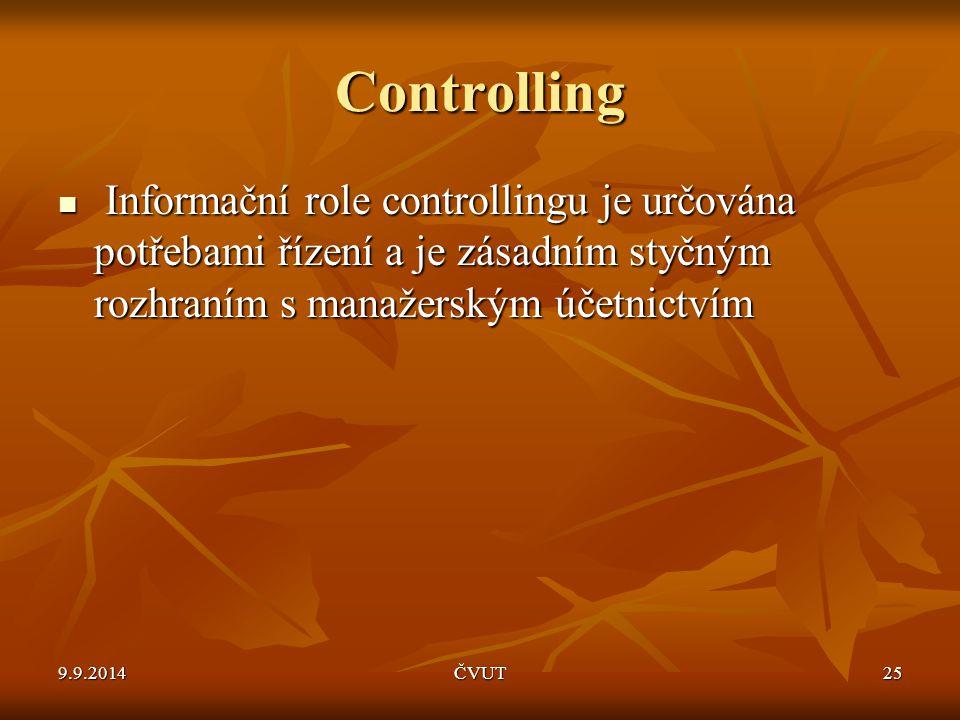Controlling Informační role controllingu je určována potřebami řízení a je zásadním styčným rozhraním s manažerským účetnictvím.