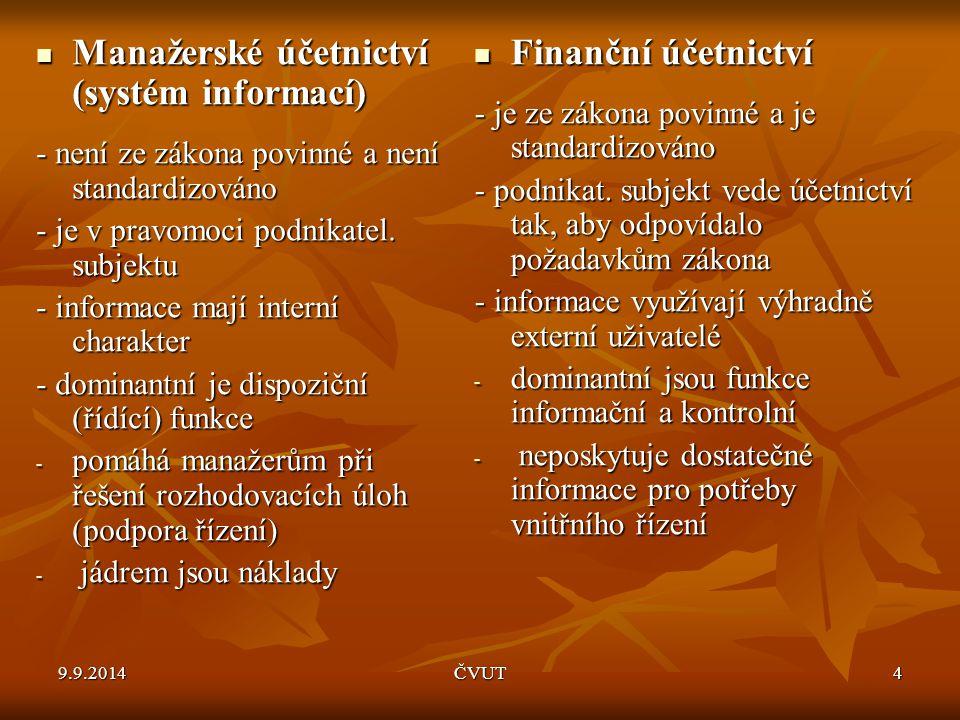 Manažerské účetnictví (systém informací) Finanční účetnictví