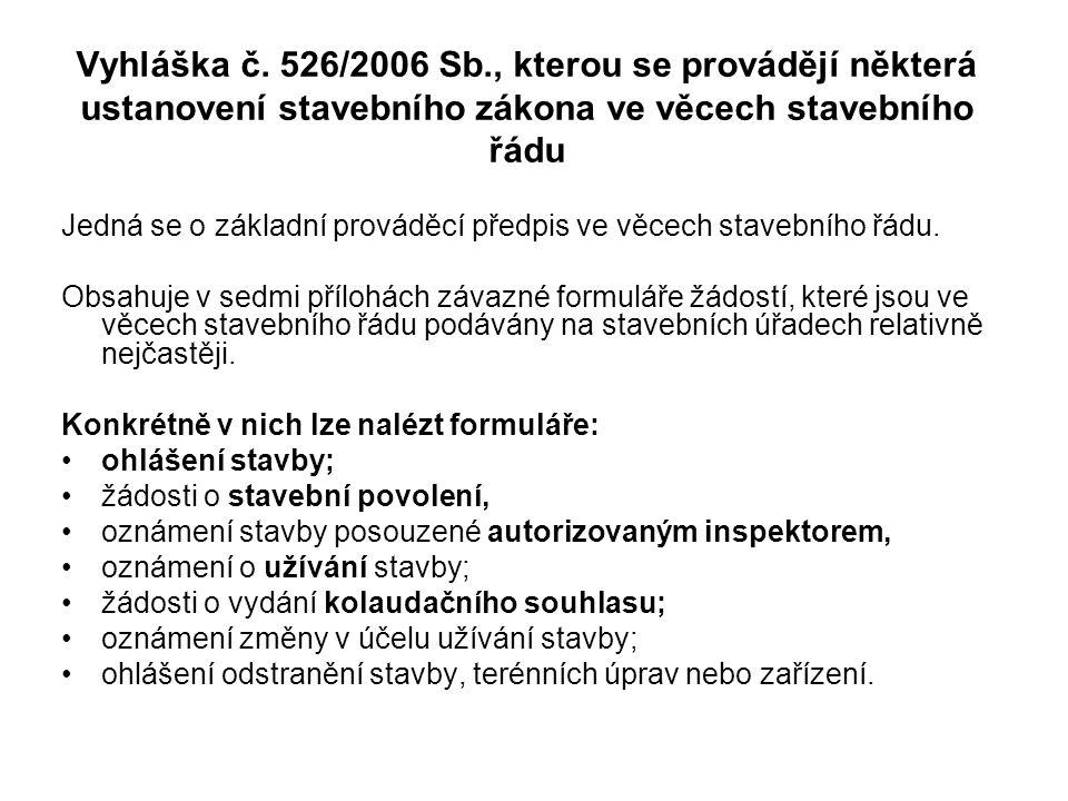 Vyhláška č. 526/2006 Sb., kterou se provádějí některá ustanovení stavebního zákona ve věcech stavebního řádu