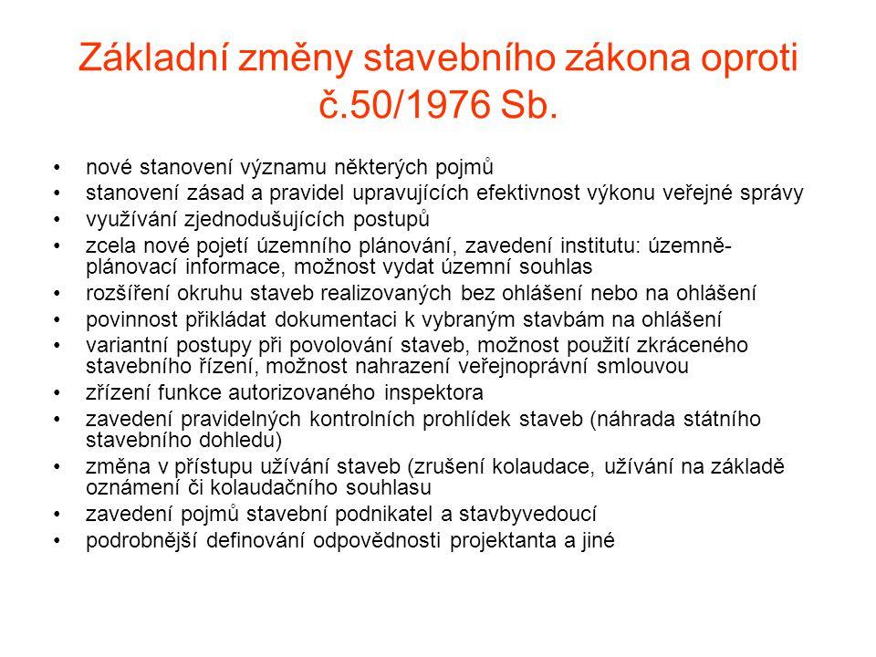 Základní změny stavebního zákona oproti č.50/1976 Sb.