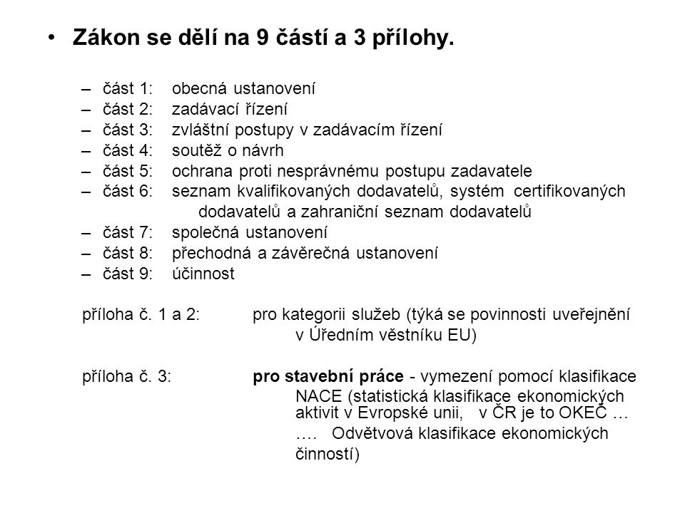 Zákon se dělí na 9 částí a 3 přílohy.