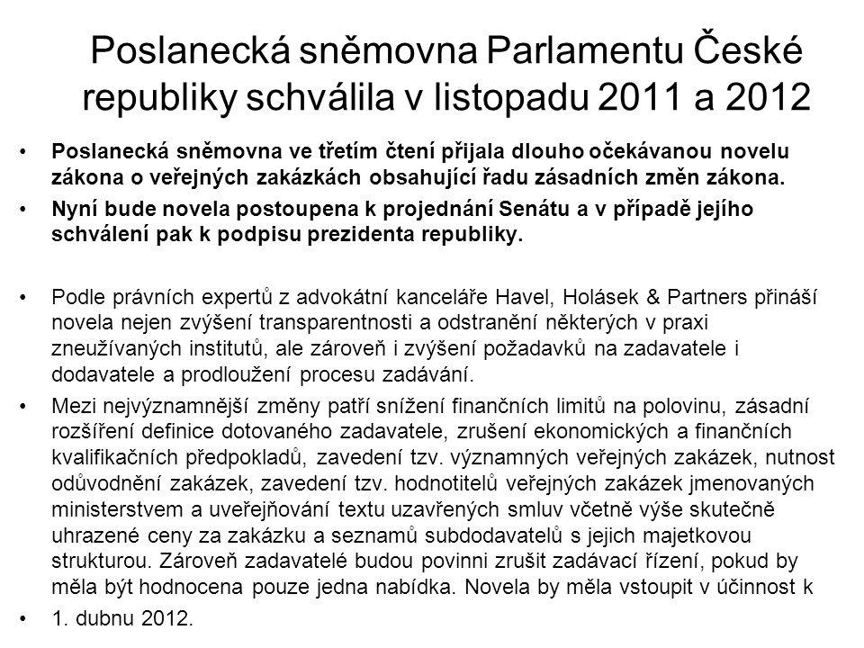 Poslanecká sněmovna Parlamentu České republiky schválila v listopadu 2011 a 2012