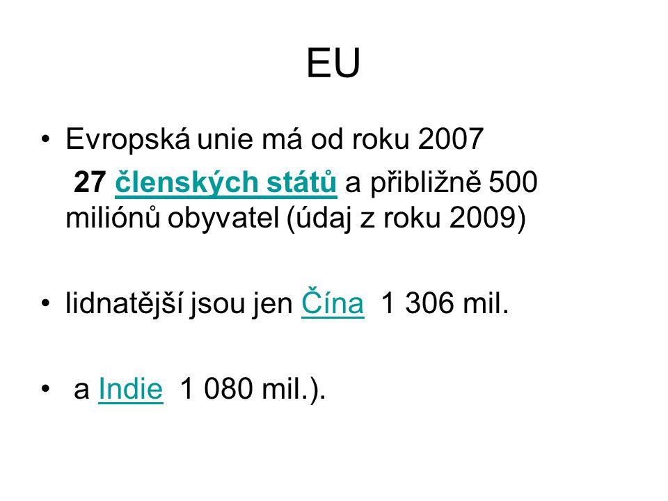 EU Evropská unie má od roku 2007