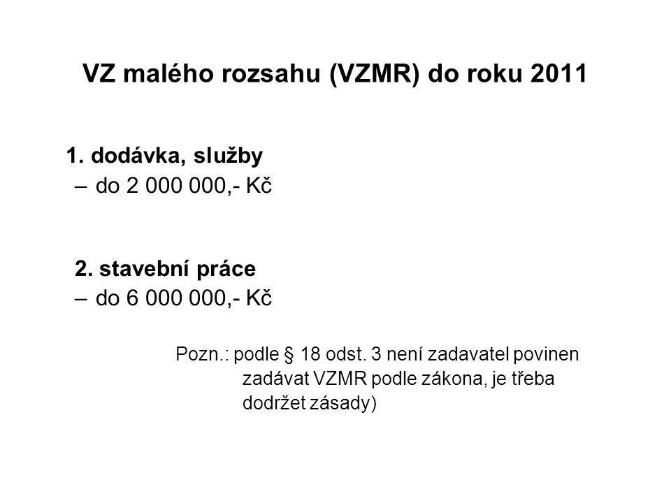 VZ malého rozsahu (VZMR) do roku 2011