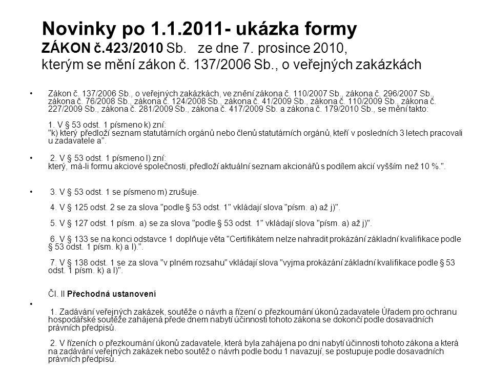 Novinky po 1. 1. 2011- ukázka formy ZÁKON č. 423/2010 Sb. ze dne 7
