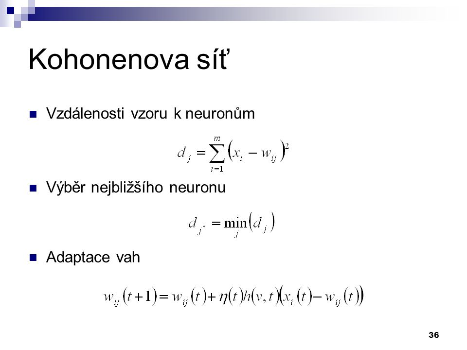 Kohonenova síť Vzdálenosti vzoru k neuronům Výběr nejbližšího neuronu