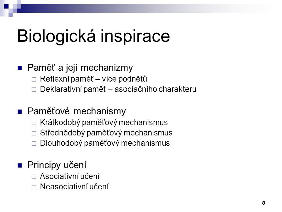 Biologická inspirace Paměť a její mechanizmy Paměťové mechanismy