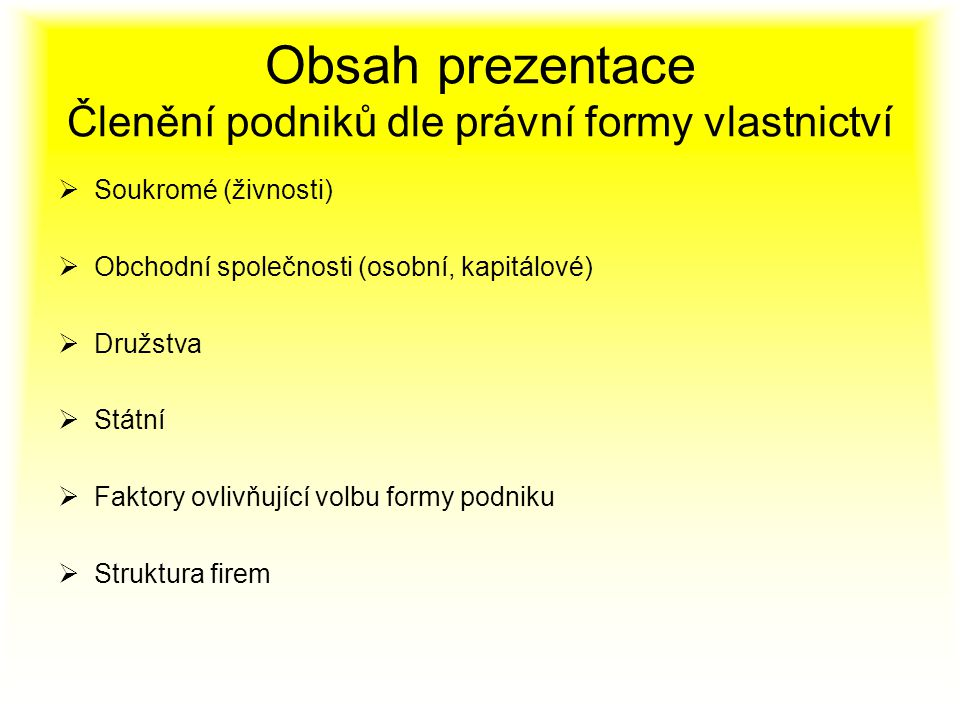 Obsah prezentace Členění podniků dle právní formy vlastnictví